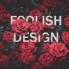 foolishdesign